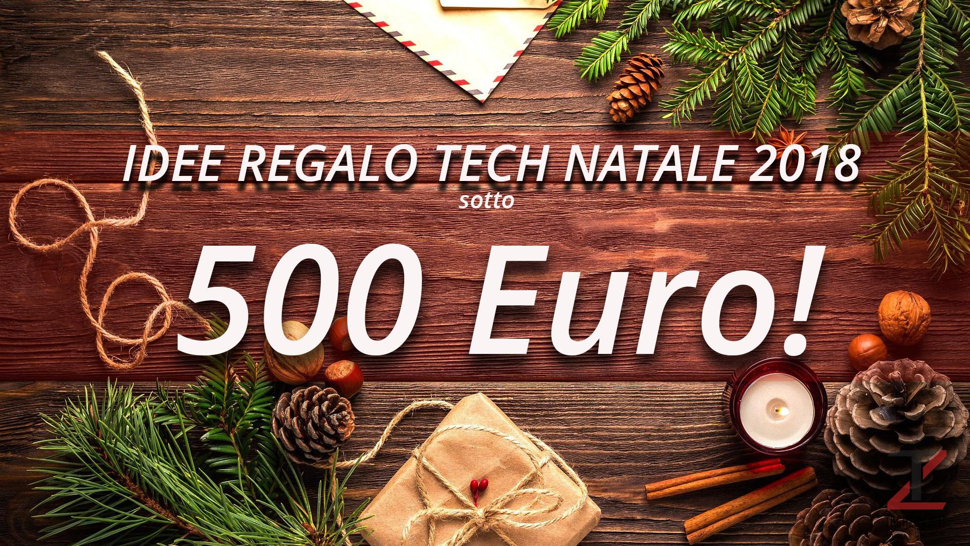 Idee regali tecnologici Natale 2018 500 euro