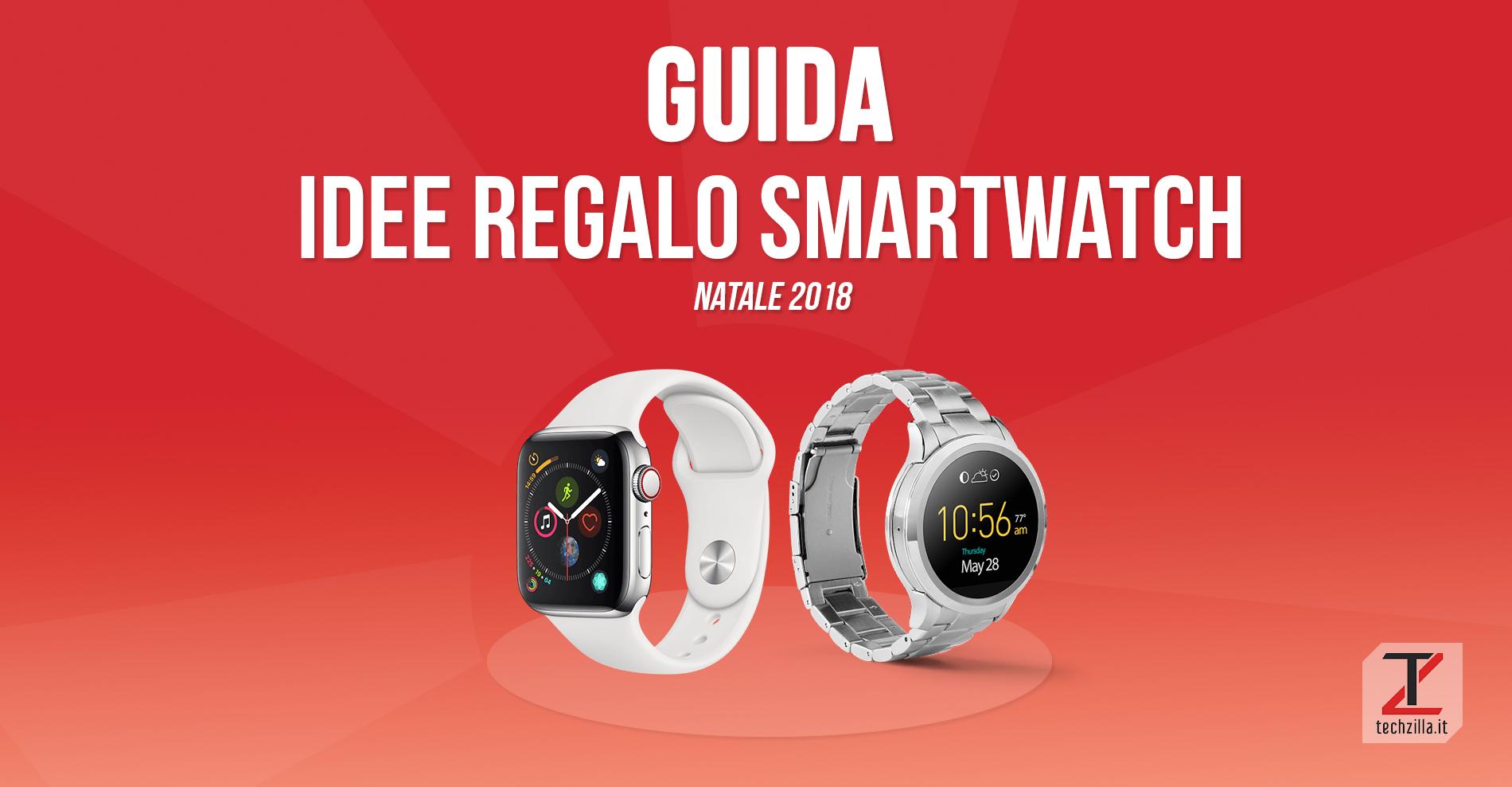 Idee regali tecnologici Natale 2018 - Smartwatch
